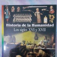 Libros: HISTORIA DE LA HUMANIDAD - LOS SIGLOS XVI - XVII. Lote 260077270