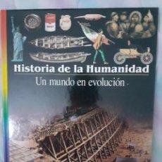 Libros: HISTORIA DE LA HUMANIDAD - UN MUNDO EN EVOLUCIÓN. Lote 260077555
