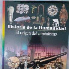 Libros: HISTORIA DE LA HUMANIDAD - EL ORIGEN DEL CAPITALISMO. Lote 260077655