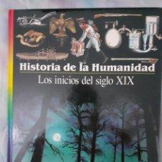 Libros: HISTORIA DE LA HUMANIDAD - LOS INICIOS DEL SIGLO XIX. Lote 260077760