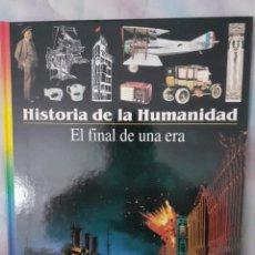 Libros: HISTORIA DE LA HUMANIDAD - EL FINAL DE UNA ERA. Lote 260081220