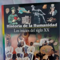 Libros: HISTORIA DE LA HUMANIDAD - LOS INICIOS DEL SIGLO XX. Lote 260081700