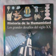 Libros: HISTORIA DE LA HUMANIDAD - LOS GRANDES DESAFÍOS DEL SIGLO XX. Lote 260081905