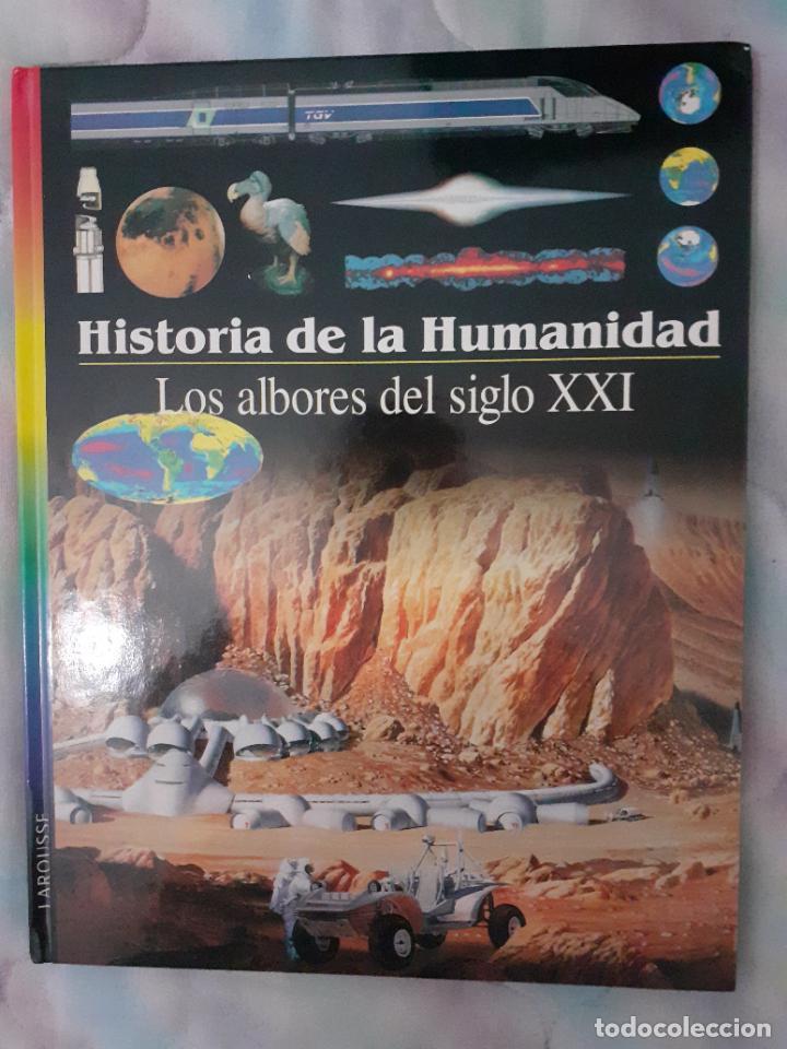 HISTORIA DE LA HUMANIDAD - LOS ALBORES DEL SIGLO XXI (VER DESCRIPCIÓN) (Libros Nuevos - Historia - Historia Universal)