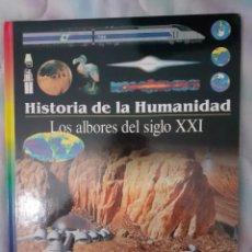 Libros: HISTORIA DE LA HUMANIDAD - LOS ALBORES DEL SIGLO XXI (VER DESCRIPCIÓN). Lote 260082705