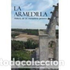 Libros: LA ARMEDILLA. HISTORIA DE UN MONASTERIO JERÓNIMO. Lote 260675330
