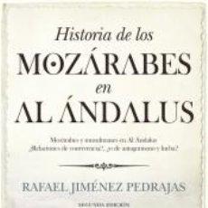 Libros: HISTORIA DE LOS MOZÁRABES EN AL ÁNDALUS. Lote 260686155