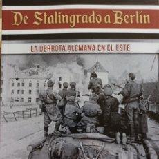 Libros: DE STALINGRADO A BERLIN. LA DERROTA ALEMANA EN EL ESTE. Lote 262927970