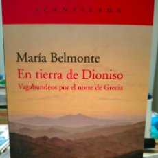 Libros: MARÍA DEL MONTE. EN TIERRA DE DIONISO .ACANTILADO. Lote 263607670