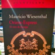 Libros: MAURICIO WIESENTHAL.ORIENT-EXPRESS.( EL TREN DE EUROPA ).ACANTILADO. Lote 263609180