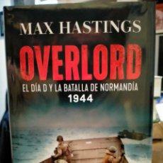 Libros: MAX HASTINGS. OVERLORD.( EL DÍA D Y LA BATALLA DE NORMANDÍA 1944). ESFERA DE LOS LIBROS. Lote 263610875