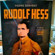 Libros: PIERRE SERVENT. RUDOLF HESS . ESFERA DE LOS LIBROS. Lote 263611895