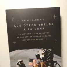 Libros: LOS OTROS VUELOS A LA LUNA. NASA. RAFAEL CLEMENTE. 2021.. Lote 264563334