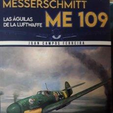 Livres: MESSERSCHMITT ME 109. LAS AGUILAS DE LA LUFTWAFFE. Lote 267246919