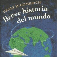 Libros: BREVE HISTORIA DEL MUNDO /ERNEST H. GOMBRICH.. Lote 267343504