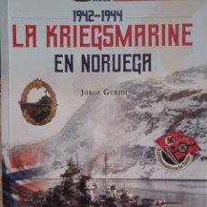 Libros: LA KRIEGSMARINE EN NORUEGA. 1942-1944. Lote 276942188