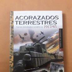 Libros: ACORAZADOS TERRESTRES.TRENES BLINDADOS SOVIÉTICOS 1917/45. IMAGENES DE GUERRA 45. Lote 280611153