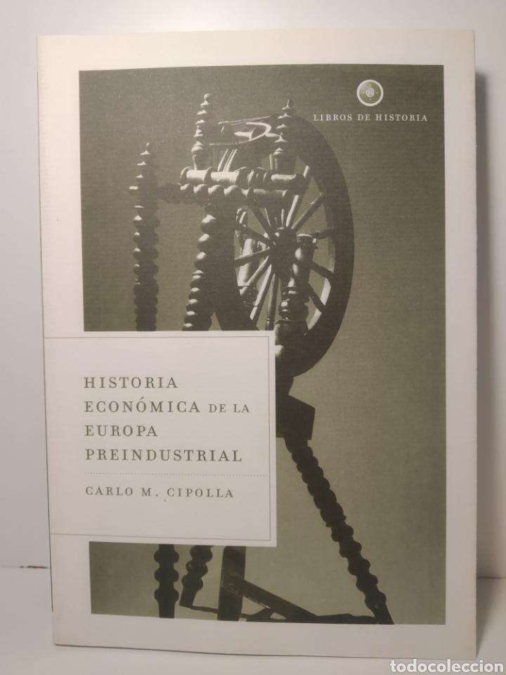HISTORIA ECONÓMICA DE LA EUROPA PREINDUSTRIAL CARLO M. CIPOLLA (Libros Nuevos - Historia - Historia Universal)