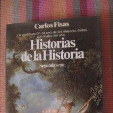 Libros: HISTORIAS DE LA HISTORIA. SEGUNDA SERIE. FISAS, CARLOS. PLANETA., 1986. Lote 291856728