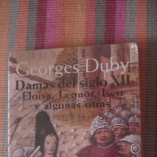 Libros: DAMAS DEL SIGLO XII: ELOÍSA, LEONOR, ISEO Y ALGUNAS OTRAS. GEORGES DUBY. ALIANZA,. Lote 291890818