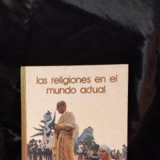Libros: LIBRO LAS RELIGIONES EN EL MUNDO ACTUAL ,1974 ENCICLOPEDIA SALVAT. Lote 293555373