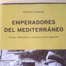 Libros: LIBRO EMPERADORES DEL MEDITERRÁNEO. MORTEN HEIBERG. EDITORIAL CRÍTICA. AÑO 2004.. Lote 293995723
