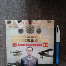 Libros: LEGION CONDOR. ALEMANES EN LA GUERRA CIVIL. 245 PAGINAS. TAPA DURA. Lote 295038313