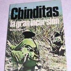Libros: CHINDITAS - LA GRAN INCURSIÓN - M. CALVERT - SAN MARTÍN - TEMA SEGUNDA GUERRA MUNDIAL - A ESTRENAR. Lote 21460910