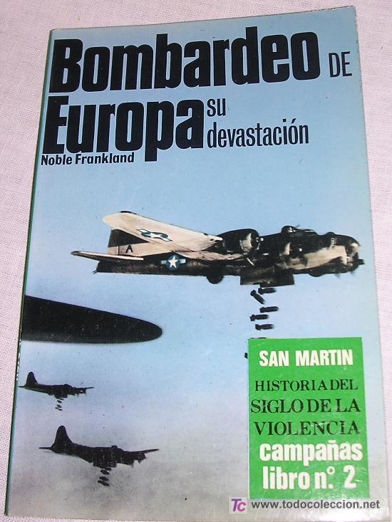 BOMBARDEO DE EUROPA, POR NOBLE FRANKLAND; SAN MARTÍN, 1979; TEMA SEGUNDA GUERRA MUNDIAL (Libros Nuevos - Historia - Otros)