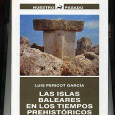 Libros: LAS ISLAS BALEARES EN LOS TIEMPOS PREHISTÓRICOS. Lote 27231216