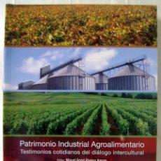 Libros: PATRIMONIO INDUSTRIAL AGROALIMENTARIO. COLECCIÓN LOS OJOS DE LA MEMORIA. Lote 41484786