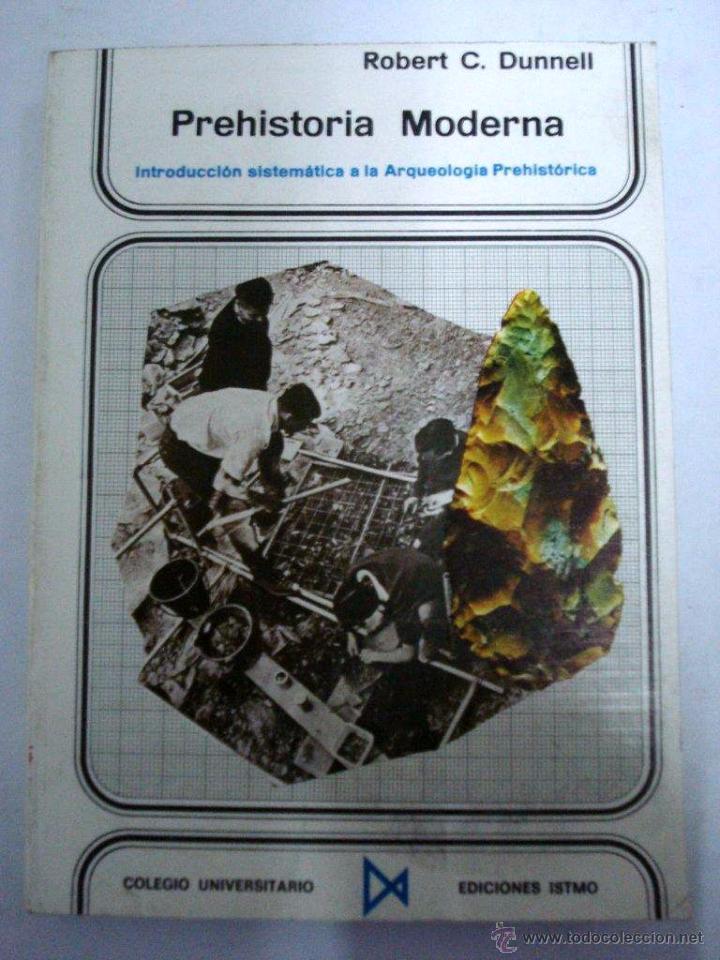 PREHISTORIA MODERNA. ROBERT C. DUNNELL. (Libros Nuevos - Historia - Otros)