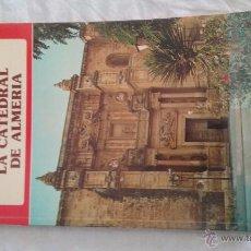 Libros: LA CATEDRAL DE ALMERIA MANUEL RODRIGUEZ LUCAS RAMOS JUAN LOPEZ MIGUEL SANCHEZ 1975. Lote 51707927