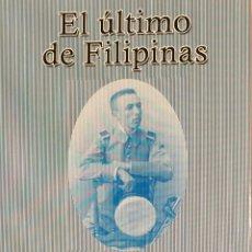 Libros: EL ÚLTIMO DE FILIPINAS. BIOGRAFÍA DE JUSTO SALVADOR UCAR. JAVIER CLAVERO SALVADOR.. Lote 78198155