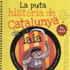 Libros: LA PUTA HISTORIA DE CATALUNYA DE LA IAIA DE JOFRE MARTELL - EDITORIAL LA GALERA, 2015 (NUEVO). Lote 53695051