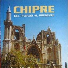 Libros: CHIPRE, DEL PASADO AL PRESENTE ERTUGRUL ONALP SEGUNDA EDICION AMPLIADA PUBLICACIONES DEL INSTTUTO DE. Lote 54560227