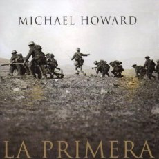Libros: LA PRIMERA GUERRA MUNDIAL DE MICHAEL HOWARD - PLANETA (NUEVO). Lote 69261193