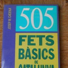 Libros: 505 FETS BÀSICS DE CATALUNYA -JOSEP M. CADENA. Lote 66757278