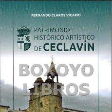 Libros: CLAROS VICARIO, FERNANDO. PATRIMONIO HISTÓRICO ARTÍSTICO DE CECLAVÍN. Lote 69816487