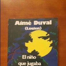 Libros: EL NIÑO QUE JUGABA CON LA LUNA. Lote 79552593