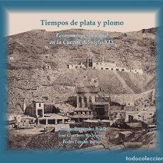 Libros: TIEMPOS DE PLATA Y PLOMO. ECONOMÍA Y SOCIEDAD EN LA CUEVAS DEL SIGLO XIX (ALMERÍA). Lote 195669437