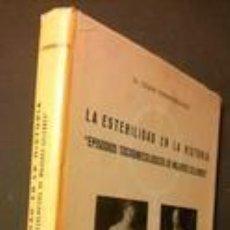 Libros: LA ESTERILIDAD EN LA HISTORIA-DR. CESAR FERNANDEZ-RUIZ-(VER FOTOS)-EDITORIAL ROCAS, 1965 . Lote 86157004