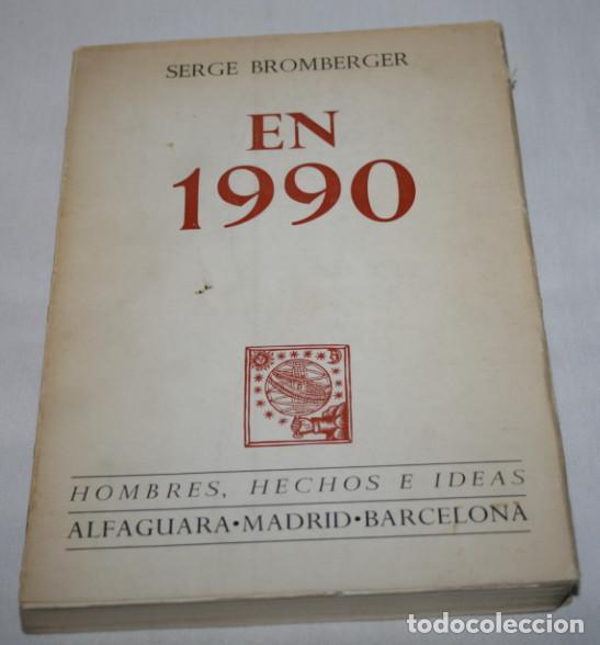 EN 1990, SERGE BROMBERGER, HOMBRES HECHOS E IDEAS, ALFAGUARA, 1ª EDICION 1967, LIBRO (Libros Nuevos - Historia - Otros)