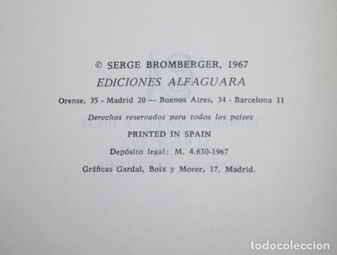Libros: EN 1990, SERGE BROMBERGER, HOMBRES HECHOS E IDEAS, ALFAGUARA, 1ª EDICION 1967, LIBRO - Foto 2 - 86517240