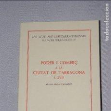 Libros: PODER I COMERÇ A LA CIUTAT DE TARRAGONA S. XVIII - ANTON JODRÀ FERNÁNDEZ. Lote 89064607