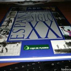 Libros: LIBRO HISTORIA GRÁFICA DEL SIGLO XX. ESPAÑA, DE ABC.. Lote 91841158