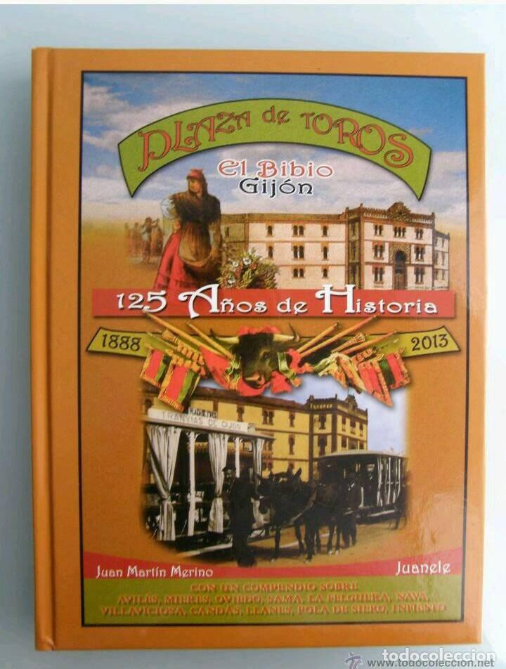 PLAZA DE TOROS EL BIBIO GIJÓN, JUAN MARTÍN MERINO 'JUANELE', TAUROMAQUIA, TOREO, TORO, COSO (Libros Nuevos - Historia - Otros)