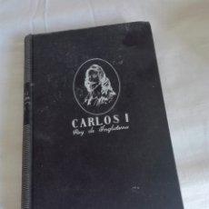 Libros: LIBRO CARLOS I REY DE INGLATERRA. Lote 93018263