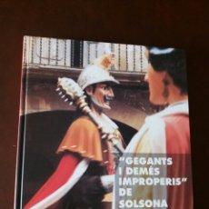 Libros: GEGANTS I DEMÈS IMPROPERIS DE SOLSONA. Lote 94862078