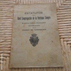 Libros: TARRAGONA - AÑO 1924 - ESTATUTOS DE LA REAL CONGREGACIÓN DE LA PURISIMA SANGRE IMP.R.GABRIEL GIBERT. Lote 95336831